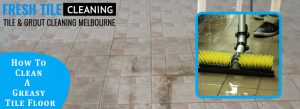 Greasy Tile Cleaning